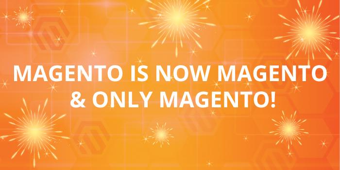 Magento Is Now Magento