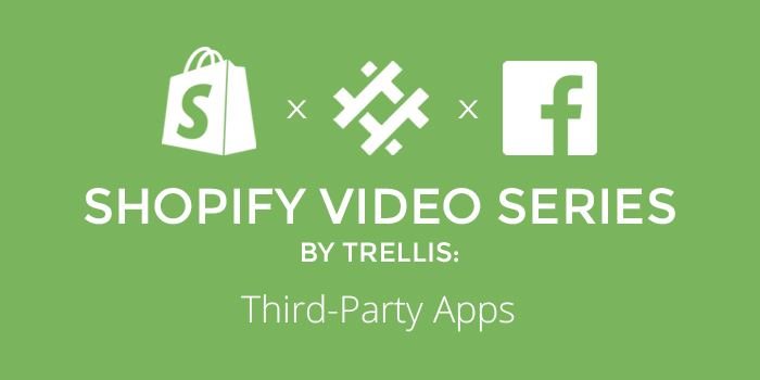 Shopify Video Series Third-Party Apps